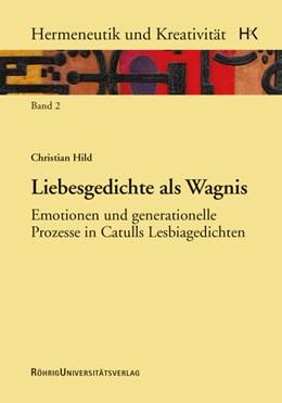 Abbildung von Hild | Liebesgedichte als Wagnis | 1. Auflage | 2013 | 2 | beck-shop.de