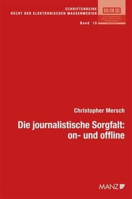 Abbildung von Mersch | Die journalistische Sorgfalt: on- und offline | 1. Auflage 2013 | 2013 | 10