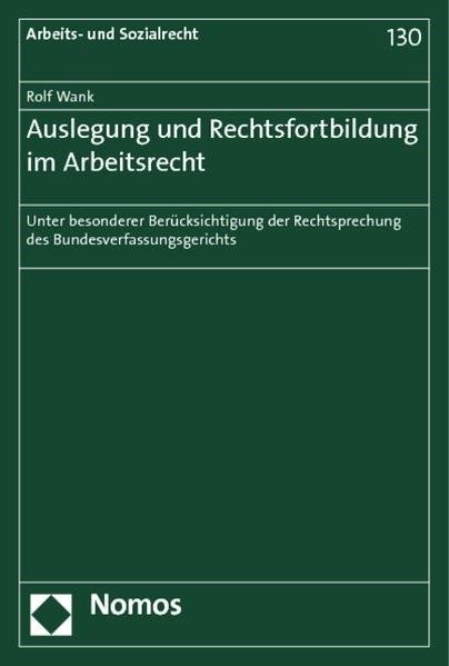 Auslegung und Rechtsfortbildung im Arbeitsrecht | Wank, 2013 | Buch (Cover)