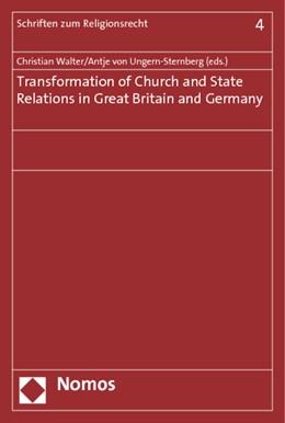 Abbildung von Walter / von Ungern-Sternberg (Hrsg.) | Transformation of Church and State Relations in Great Britain and Germany | 1. Auflage | 2013 | 4 | beck-shop.de