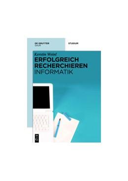 Abbildung von Weinl | Erfolgreich recherchieren - Informatik | 1. Auflage | 2013 | beck-shop.de