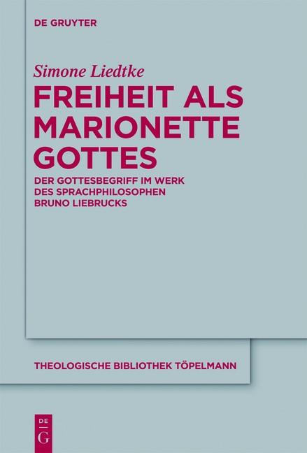 Freiheit als Marionette Gottes | Liedtke, 2013 | Buch (Cover)