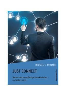 Abbildung von Wurster | Just Connect | 2013 | Warum manche großartige Kontak...
