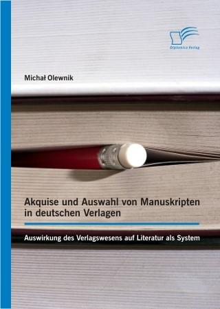 Akquise und Auswahl von Manuskripten in deutschen Verlagen | Olewnik, 2013 | Buch (Cover)