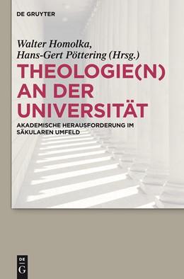 Abbildung von Homolka / Pöttering | Theologie(n) an der Universität | 2013 | Akademische Herausforderung im...