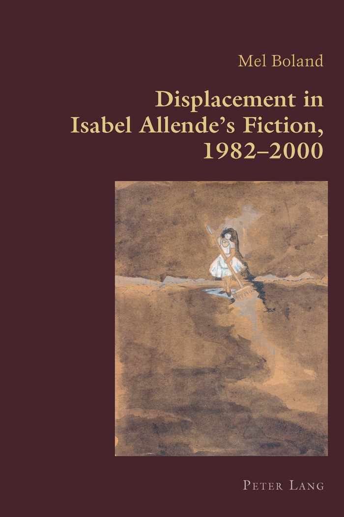 Displacement in Isabel Allende's Fiction, 1982–2000   Boland, 2013   Buch (Cover)
