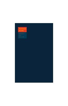 Abbildung von Manger / Reemtsma | Wieland, Christoph Martin: Werke | 1. Auflage 2015 | 2016 | Oßmannstedter Ausgabe. Band 9....
