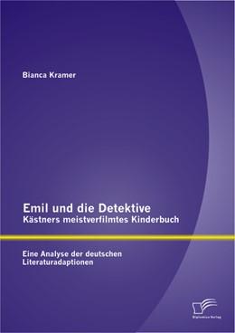 Abbildung von Kramer   Emil und die Detektive - Kästners meistverfilmtes Kinderbuch   2013   Eine Analyse der deutschen Lit...