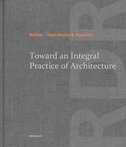 Abbildung von Richter - Dahl Rocha & Associés | Toward an Integral Practice of Architecture | 2014