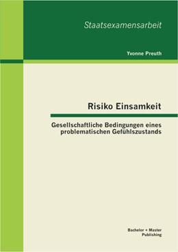 Abbildung von Preuth | Risiko Einsamkeit: Gesellschaftliche Bedingungen eines problematischen Gefühlszustands | 2013