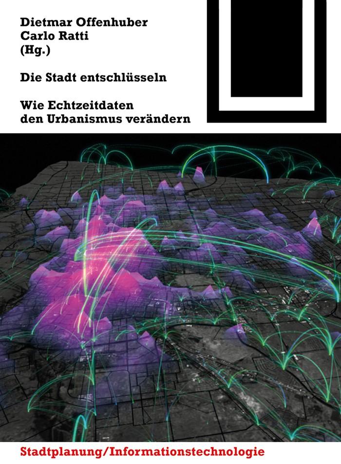 Die Stadt entschlüsseln | Offenhuber / Ratti, 2013 | Buch (Cover)