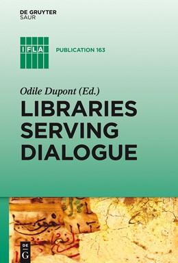 Abbildung von Dupont | Libraries Serving Dialogue | 1. Auflage | 2014 | 163 | beck-shop.de