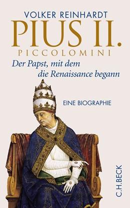 Abbildung von Reinhardt, Volker | Pius II. Piccolomini | 2013 | Der Papst, mit dem die Renaiss...