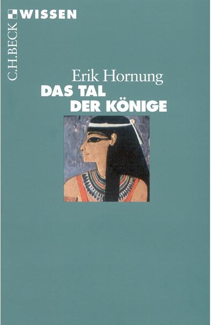 Cover: Erik Hornung, Das Tal der Könige