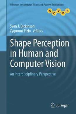 Abbildung von Dickinson / Pizlo | Shape Perception in Human and Computer Vision | 1. Auflage | 2013 | beck-shop.de