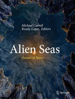 Abbildung von Carroll / Lopes | Alien Seas | 2013 | Oceans in Space