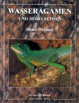 Abbildung von Werning   Wasseragamen und Segelechsen   1. Auflage   2003   beck-shop.de