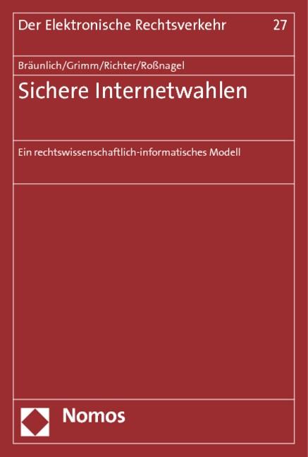 Sichere Internetwahlen | Bräunlich / Grimm / Richter / Roßnagel, 2013 | Buch (Cover)