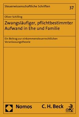 Abbildung von Schilling | Zwangsläufiger, pflichtbestimmter Aufwand in Ehe und Familie | 2013 | Ein Beitrag zur einkommensteue... | 37