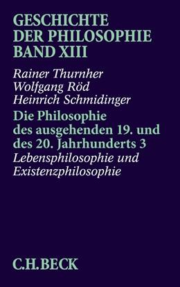 Abbildung von Thurnher, Rainer / Röd, Wolfgang / Schmidinger, Heinrich | Geschichte der Philosophie, Band 13: Die Philosophie des ausgehenden 19. und des 20. Jahrhunderts 3 | 2002 | Lebensphilosophie und Existenz...