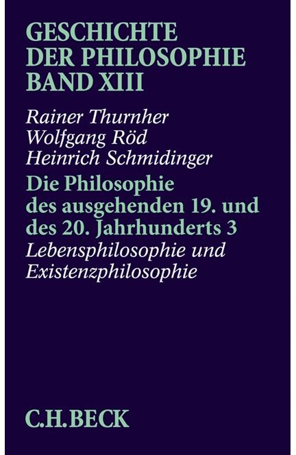 Cover: Heinrich Schmidinger|Rainer Thurnher|Wolfgang Röd, Geschichte der Philosophie: Die Philosophie des ausgehenden 19. und des 20. Jahrhunderts 3