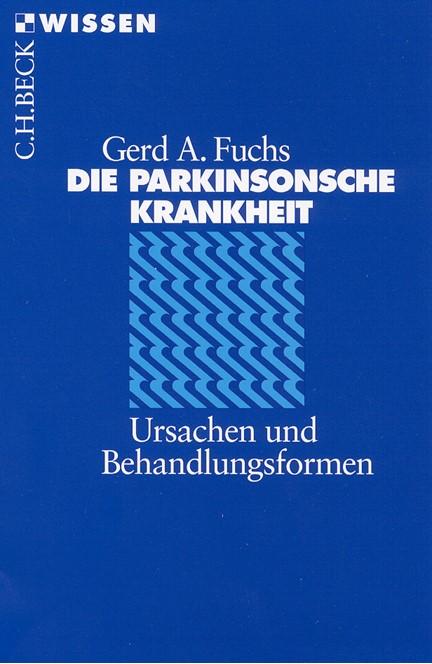Cover: Gerd A. Fuchs, Die Parkinsonsche Krankheit