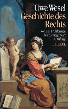 Abbildung von Wesel   Geschichte des Rechts   4., neu bearbeitete Auflage   2014   Von den Frühformen bis zur Geg...