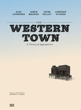Abbildung von The Western Town | 2013 | A Theory of Aggregation