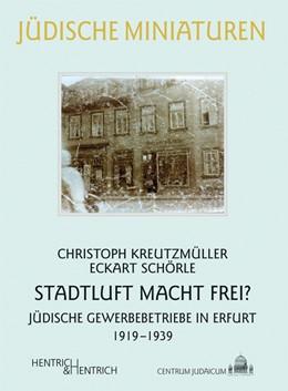 Abbildung von Kreutzmüller / Schörle | Stadtluft macht frei? | 2013 | Jüdische Gewerbebetriebe in Er... | 138