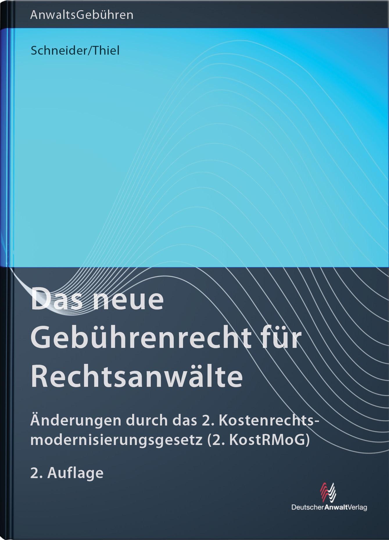 Das neue Gebührenrecht für Rechtsanwälte | Schneider / Thiel | 2. Auflage, 2013 | Buch (Cover)
