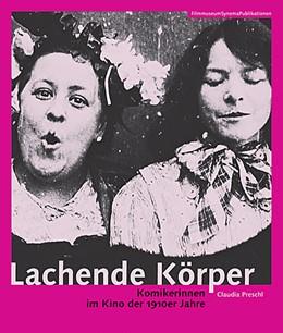 Abbildung von Preschl | Lachende Körper | German-language edition | 2008 | Komikerinnen im Kino der 1910e...