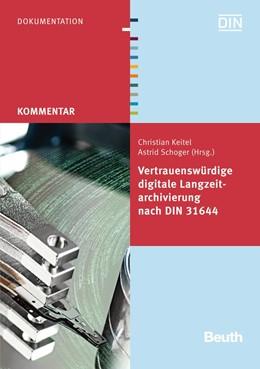 Abbildung von / Keitel / Schoger | Vertrauenswürdige digitale Langzeitarchivierung nach DIN 31644 | 2013