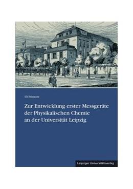 Abbildung von Messow | Zur Entwicklung erster Messgeräte der Physikalischen Chemie an der Universität Leipzig | 1. Auflage | 2013 | 15 | beck-shop.de
