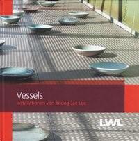 Vessels. Installationen von Young-Jae Lee | / Siebeneicker, 2013 | Buch (Cover)