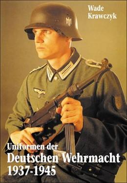 Abbildung von Krawczyk   Uniformen der Deutschen Wehrmacht 1937-1945   2008