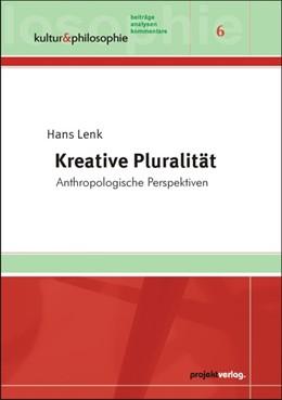Abbildung von Lenk   Kreative Pluralität   2013   Anthropologische Perspektiven