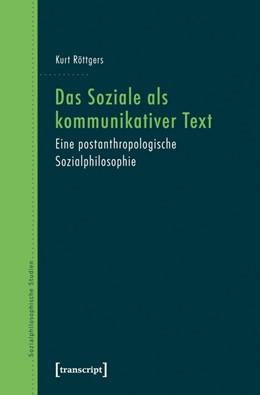 Abbildung von Röttgers | Das Soziale als kommunikativer Text | 1. Auflage | | 6 | beck-shop.de