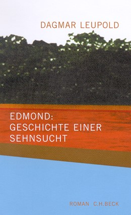 Abbildung von Leupold, Dagmar | Edmond: Geschichte einer Sehnsucht | 2002 | Roman