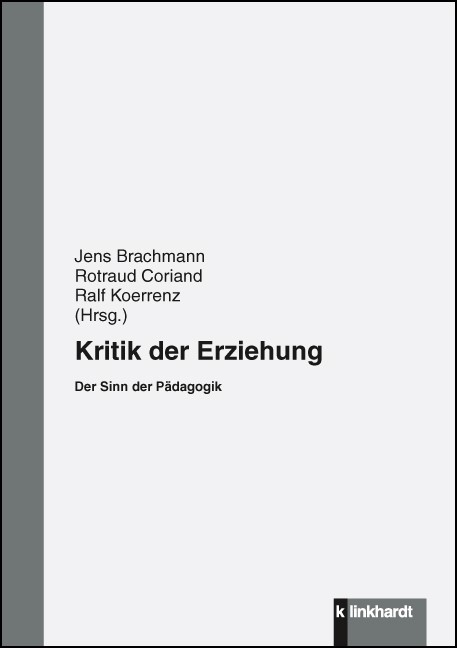 Kritik der Erziehung | Brachmann / Coriand / Koerrenz, 2013 | Buch (Cover)