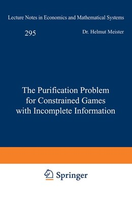 Abbildung von Meister | The Purification Problem for Constrained Games with Incomplete Information | 1987 | 295