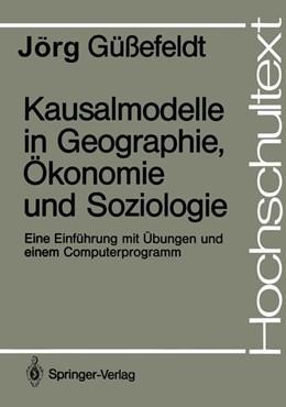 Abbildung von Güssefeldt   Kausalmodelle in Geographie, Ökonomie und Soziologie   1. Auflage   1988   beck-shop.de