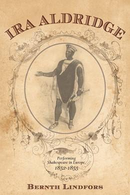 Abbildung von Lindfors | Ira Aldridge | 2013 | Performing Shakespeare in Euro... | Volume 59