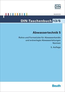 Abbildung von DIN e.V. | Abwassertechnik 5 | 5. Auflage | 2015 | 13/5 | beck-shop.de