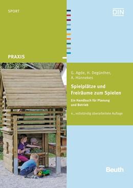 Abbildung von Agde / Degünther | Spielplätze und Freiräume zum Spielen | 4. Auflage | 2013 | beck-shop.de