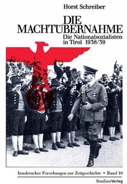 Abbildung von Schreiber | Die Machtübernahme | 2., mit zahlreichen s/w-Abbildungen | 2013 | Die Nationalsozialisten in Tir... | 10