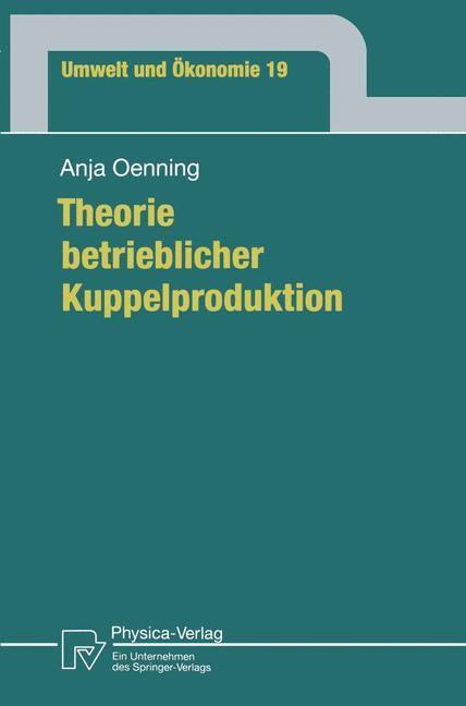 Theorie betrieblicher Kuppelproduktion | Oenning, 1997 | Buch (Cover)