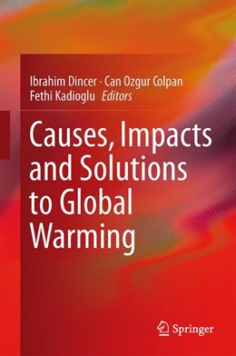 Abbildung von Dincer / Colpan | Causes, Impacts and Solutions to Global Warming | 1. Auflage | 2013 | beck-shop.de