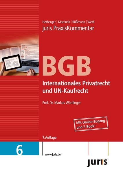juris PraxisKommentar BGB, Band 6: Internationales Privatrecht und UN-Kaufrecht | Würdinger | 7. Auflage., 2015 (Cover)