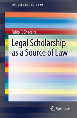 Abbildung von Shecaira | Legal Scholarship as a Source of Law | 2013