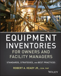 Abbildung von Keady | Equipment Inventories for Owners and Facility Managers | 2013 | Standards, Strategies and Best...